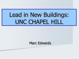 Lead in New Buildings: UNC CHAPEL HILL