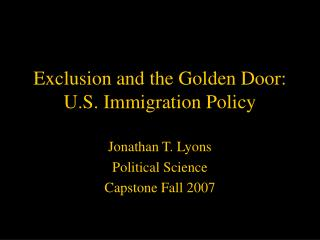 Exclusion and the Golden Door: U.S. Immigration Policy