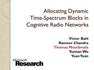 Allocating Dynamic  Time-Spectrum Blocks in  Cognitive Radio Networks