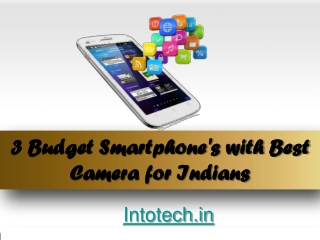 3 Budget Smartphones with Best Camera for Indians