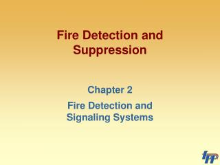 Fire Detection and Suppression