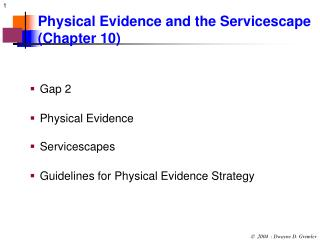 Physical Evidence and the Servicescape   (Chapter 10)