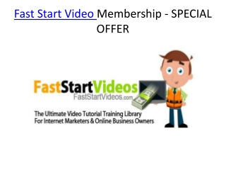 Fast Start Video Membership - SPECIAL OFFER