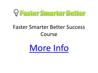 Faster Smarter Better Success Course