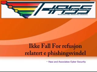 Ikke Fall For refusjon relatert e phishingsvindel