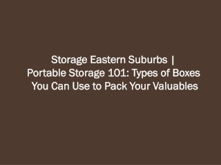 Portable Storage 101: Types of Boxes You Can Use to Pack You