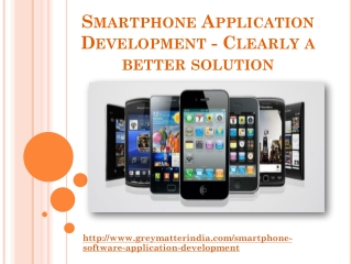 Smartphone Application Development - Clearly a better soluti