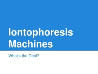 Iontophoresis Machine