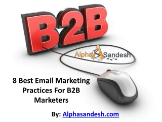 8 Best Email Marketing Practices For B2B Marketers
