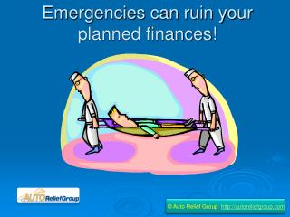 Emergencies can ruin your planned finances!