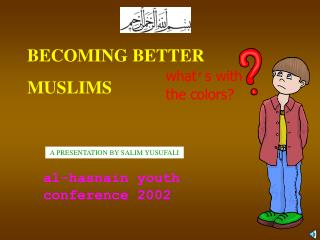 BECOMING BETTER  MUSLIMS