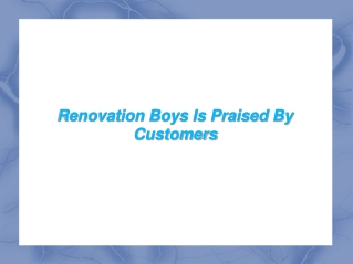 Renovation Boys Is Praised By Customers