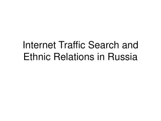 Internet Traffic Search and Ethnic Relations in Russia