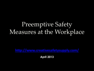 Preemptive Safety Measures at the Workplace