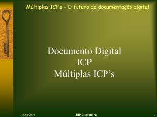 Documento Digital ICP Múltiplas ICP's
