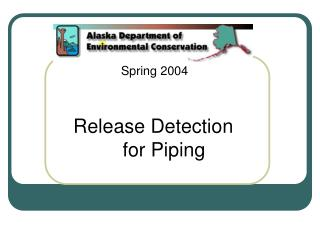 Release Detection for Piping