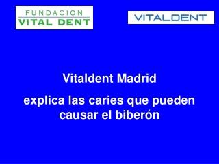 Clinica Vitaldent Villalba y Las Caries Que Pueden Causar El