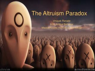 The Altruism Paradox