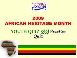 2009  AFRICAN HERITAGE MONTH