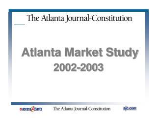 Atlanta Market Study 2002-2003