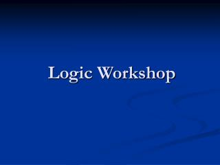 Logic Workshop