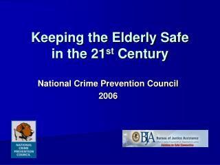Keeping the Elderly Safe in the 21 st  Century