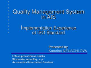 Quality Management System  in AIS I mplementation Experience  of ISO Standard