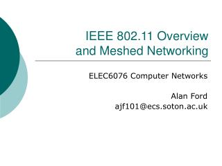 IEEE 802.11 Overview and Meshed Networking