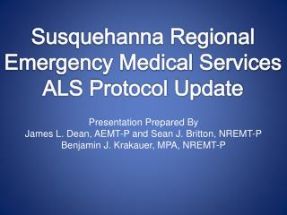 Susquehanna Regional Emergency Medical Services ALS Protocol Update