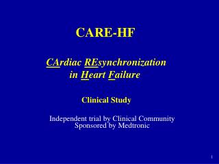 CARE-HF  CA rdiac  RE synchronization  in  H eart  F ailure Clinical Study