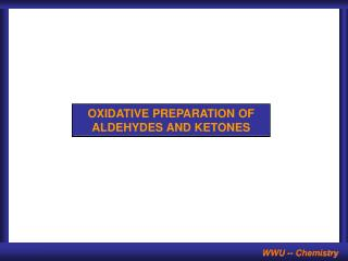 OXIDATIVE PREPARATION OF ALDEHYDES AND KETONES
