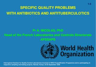 SPECIFIC QUALITY PROBLEMS  WITH ANTIBIOTICS AND ANTITUBERCULOTICS
