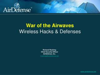 War of the Airwaves Wireless Hacks & Defenses
