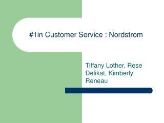 #1in Customer Service : Nordstrom