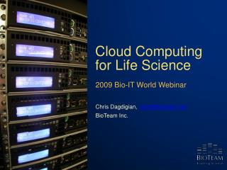 Cloud Computing for Life Science