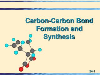 Carbon-Carbon Bond Formation and Synthesis