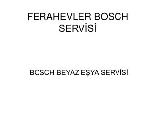 Bosch servis ferahevler - 212 299 15 34 Bosch Servis
