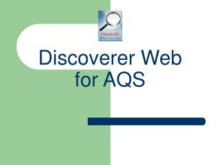 Discoverer Web for AQS