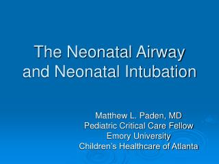 The Neonatal Airway and Neonatal Intubation