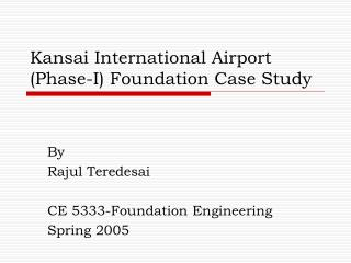Kansai International Airport (Phase-I) Foundation Case Study
