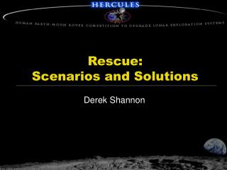 Rescue: Scenarios and Solutions