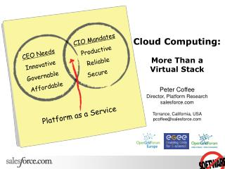 Cloud Computing: More Than a Virtual Stack Peter Coffee Director, Platform Research salesforce Torrance, California, USA
