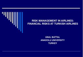 RISK MANAGEMENT IN AIRLINES:  FINANCIAL RISKS AT TURKISH AIRLINES