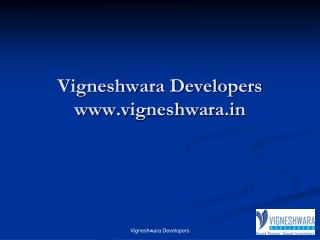 Investment with Sound Reason:Vigneshwara Developers