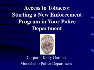 Access to Tobacco: Starting a New Enforcement Program in Your Police Department