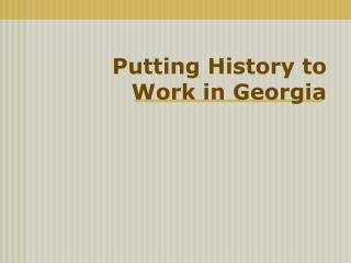 Putting History to Work in Georgia