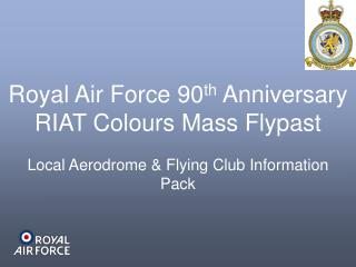 Royal Air Force 90 th  Anniversary RIAT Colours Mass Flypast
