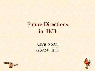 Future Directions in  HCI