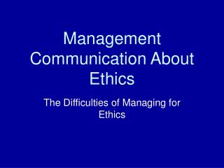 Management Communication About Ethics