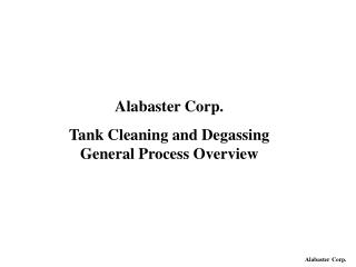 Alabaster Corp. Tank Cleaning and Degassing General Process Overview